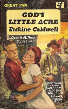 God's Little Acre -Pan Books 1958.  Movie tie-in starring Robert Ryan, Aldo Ray and Tina Louise