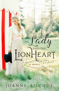 The Lady and the Lionheart by Joanne Bischof