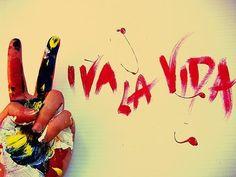 Viva la vida!