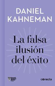 Descargar La Falsa Ilusiã N Del ã Xito Imprescindibles Pdf Ebooks Daniel Kahneman Varios Autor Delusional Optimism Executive Decision