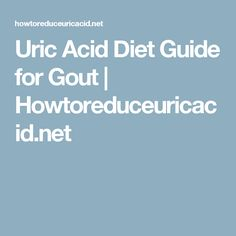 Uric Acid Diet Guide for Gout Uric Acid Diet, Gout Diet, Purine Diet, Gout Remedies, Immune System, Diet Tips, Ketogenic Diet, Health Tips, The Cure