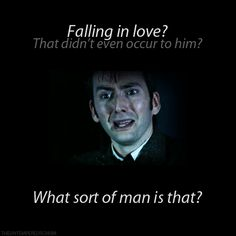 """My heart reaches out to him.  I know what kind of man doesn't think of that - one that has just had his two hearts ripped out after leaving the love of his life behind. A man who is so utterly devastated, he couldn't possibly predict he would lose himself again."" I agree completely with this Whovians thoughts about 10 in the Family of Blood."