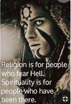 Religion is for people who fear hell. Spirituality is for people who have been t… Religion is for people who fear hell. Spirituality is for people who have been there. Motivacional Quotes, Great Quotes, Quotes To Live By, Inspirational Quotes, Awesome Quotes, Change Quotes, Motivational, Magick, Witchcraft