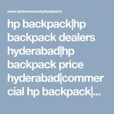 hp backpack|hp backpack dealers hyderabad|hp backpack price hyderabad|commercial hp backpack|hp backpack pricelist|hp backpack models|price|hyderabad|telangana|nellore|viyayawada|tirupati|india|andhra pradesh Backpack Reviews, Hyderabad, Showroom, Commercial, India, Backpacks, Models, Templates, Goa India