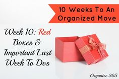10 Weeks to an Organized Move: Week 10: Red Boxes & Important Last Week To Dos | Organize 365