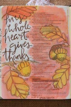 Psalm 111:1 November 27, 2015 carol@belleauway.com, gel crayon, colored pencil, bible art journaling, journaling bible, illustrated faith
