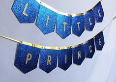 Little Prince - Glitter Royal Blue & Gold Banner - Baby showers, birthdays, Party Decoration Prince Party Theme, Prince Birthday Theme, Little Prince Party, Baby Boy First Birthday, Baby Prince, Royal Prince, Birthday Bash, Baby Shower Favors, Baby Shower Parties