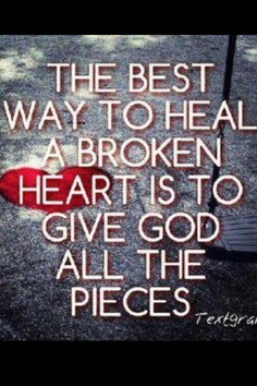 Have a Broken Heart? _ He will heal the broken heart and bind up their wounds.. Psalm 147:3