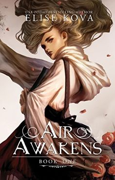 Air Awakens by Elise Kova art by Merilliza Chan. Interested in fantasy art? Check out this list of the best Epic Fantasy book cover art. Fantasy Books For Kids, Fantasy Book Covers, Books For Teens, Book Cover Art, Fantasy Series, Cover Books, Fantasy Art, Book Series, Book 1