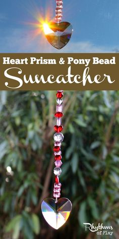 This heart prism pony bead suncatcher is an easy fine motor craft for preschoolers to adults. It would make a wonderful gift for Valentine's day, Mother's Day, Father's Day, Christmas, birthday's, weddings, anniversaries, or any other special occasion!