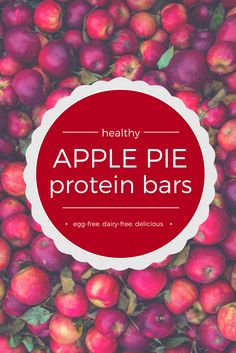 healthy, clean eating apple pie protein bars. gluten-free. dairy-free. oil-free. peanut-free. no added sugar. get this recipe and more. click here.