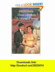 The Proud Viscount (9780451148094) Laura Matthews , ISBN-10: 0451148096  , ISBN-13: 978-0451148094 ,  , tutorials , pdf , ebook , torrent , downloads , rapidshare , filesonic , hotfile , megaupload , fileserve