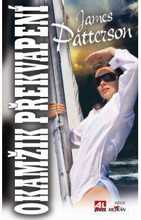 Okamžik překvapení - James Patterson #alpress #james #patterson #detektivka #překvapení #bestseller #knihy