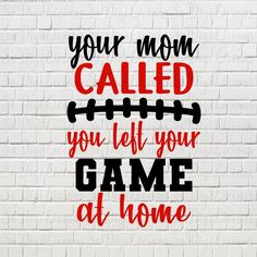 Your mom called you left your game at home SVG, Silhouette, Cricut cut file, jpg, transparent png Athletes Prayer, Clipart Design, You Left, Making Shirts, Cutting Files, Cricut, Clip Art, Silhouette, Mom
