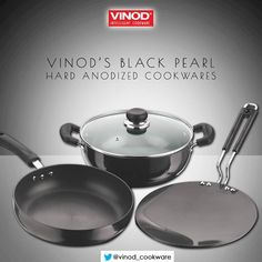 Did you know?? Vinod's black pearl hard anodized cookwares are made of pure aluminium and are twice harder than stainless steel…!!!