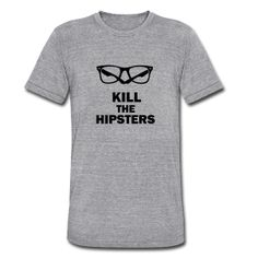 Kill The Hipsters Official Shirt ! Available for Men & Woman on http://lazymusic.spreadshirt.fr !