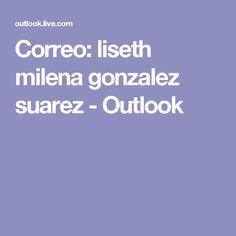 Correo: liseth milena gonzalez suarez - Outlook