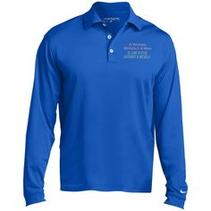 A WOMAN WITHOUT A MAN... Nike Long Sleeve Polo