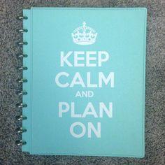 Keep Calm and Plan On