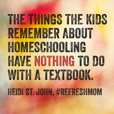 LOVE this quote from @heidistjohn about #homeschool life - do you agree? #refreshmom