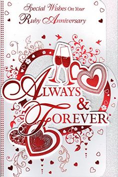 """Ruby Anniversary Card - """"Special Wishes On Your Ruby Anniversary Always & Forever"""" Prelude http://www.amazon.co.uk/dp/B00TE2V1P8/ref=cm_sw_r_pi_dp_aLI7ub16NM9BW"""