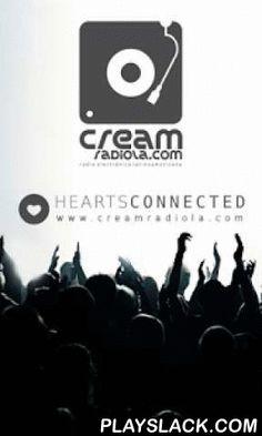 CreamRadio  Android App - playslack.com , CREAMRADIOLA Radio Electrónica On Line, 24hs Non Stop de Música Electrónica con Programas en vivo desde Argentina para todo Latino America y el Mundo Sonidos Trance, House, Electro House, Techno, Tech House, Deep House, Dub Step, Dance House, todos los generos en una sola Radio On Line Nació un 21 de Septiembre de 2008, sus comienzos fueron mediante pruebas y ensayos hasta llegar a lo que es hoy en día una nueva señal de radio electrónica ubicada en…