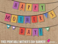 Printable: Free Mother's Day Banner - Would be cute to hang outside the classroom on Mothers Day Chapel.