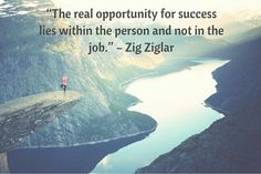 'The real opportunity for success lies within eh person and not in the job' -Zig Zigler Interview with @sandja by @IC3Academy