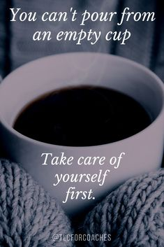You can't pour from an empty cup. Take care of yourself first. #selfcare #selfcaresunday #wordsofwisdom #self-care