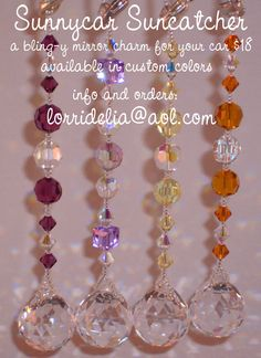 sun catcher for your car - made by my cousin @Lorri Delia.  They are soooo gorgeous!  I have the purple one.