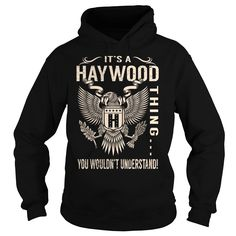 Its a HAYWOOD Thing You Wouldnt Understand - Last Name, Surname T-Shirt (Eagle)