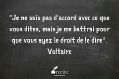 I may disapprove of what you say, but I will defend to the death your right to say it. Voltaire or Evelyn Beatrice Hall, The friends of Voltaire, 1906 Favorite Quotes, Best Quotes, Funny Quotes, Some Words, New Words, Voltaire Quotes, Happy Love Quotes, Words Quotes, Sayings