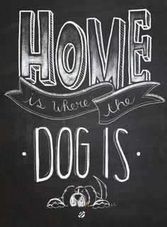 art dog Best Friends is part of Dog Art Fine Art America - Home is where the dog is Free Printable Personal Use Only freeprintables freeprintable Chalkboard Lettering, Chalkboard Designs, Chalkboard Drawings, Chalkboard Art Quotes, Chalkboard Doodles, Blackboard Art, Chalkboard Ideas, Chalkboard Paint, Dog Quotes