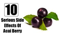 Serious Side Effects Of Acai Berry