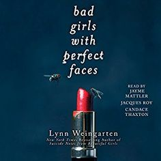 Amazon.com: Bad Girls with Perfect Faces (Audible Audio Edition): Lynn Weingarten, Candace Thaxton, Jayme Mattler, Jacques Roy, Simon & Schuster Audio: Books