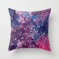 let the beauty you love be what you do Throw Pillow by MEERA LEE PATEL | Society6