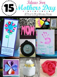 15 ideas for making Mothers Day special.