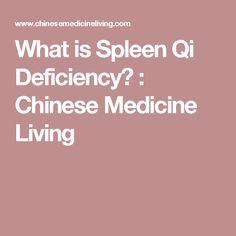 What is Spleen Qi Deficiency? : Chinese Medicine Living Alternative Health, Alternative Medicine, Spleen Qi Deficiency, Eastern Medicine, Traditional Chinese Medicine, Qigong, Natural Cures, Natural Healing, Holistic Healing