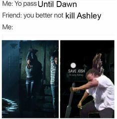 I don't like Ashley I hate that Chris can't live if he saves Josh (even if he can't) Until Dawn Josh, Flick Flack, Josh Washington, Ashley I, Dark Pictures, How To Be Likeable, Detroit Become Human, Indie Games, Feeling Special