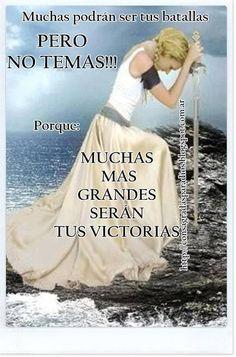 Muchas podran ser tus batallas pero no temas... porque muchas mas grandes seran tus victorias!! /frases cristianas