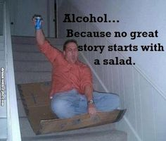 No Great Story Starts With Salad Alcohol Humor Funny Drunk Guy Rug Sliding The Stairs
