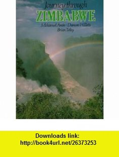 Journey Through Zimbabwe (9780861903412) Mohamed Amin , ISBN-10: 0861903412  , ISBN-13: 978-0861903412 ,  , tutorials , pdf , ebook , torrent , downloads , rapidshare , filesonic , hotfile , megaupload , fileserve