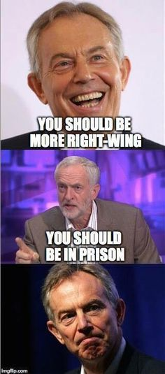 Jeremy Corbyn to war criminal Tony Blair Political Memes, Funny Politics, Political Posters, Scum Of The Earth, Tory Party, Tony Blair, Labour Party, Jeremy Corbyn, Humor
