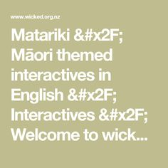 Matariki & Māori themed interactives in English & Interactives & Welcome to wickED - WickEd Welcome, Teaching Resources, Special Events, Wicked, Classroom, English, Esl, Maori, Class Room
