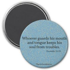 Whoever guards his mouth keeps soul from trouble Bible Quotes Refrigerator Magnets #Agrainofmustardseed