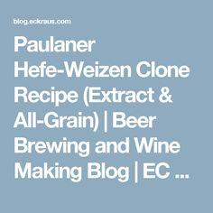 Paulaner Hefe-Weizen Clone Recipe (Extract & All-Grain) | Beer Brewing and Wine Making Blog | EC Kraus