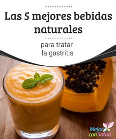 Las 5 mejores bebidas naturales para tratar la gastritis La gastritis se considera como el trastorno más común del sistema digestivo. Y, si bien es cierto que todos la hemos sufrido en algún momento.