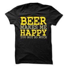 Beer Makes Me Happy T Shirts, Hoodies, Sweatshirts. CHECK PRICE ==► https://www.sunfrog.com/Drinking/Beer-Makes-Me-Happy-49108926-Guys.html?41382