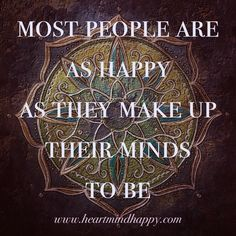 Most people are as happy as they make up their minds to be. www.heartmindhappy.com #happy #happiness #dubai