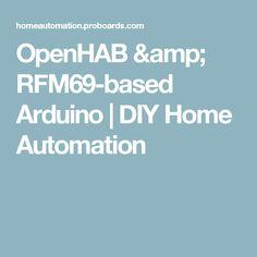 OpenHAB & RFM69-based Arduino | DIY Home Automation